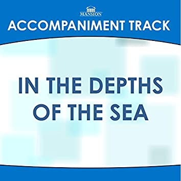 In the Depths of the Sea (Made Popular by the Cathedrals) [Accompaniment Track]