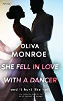 She Fell In Love With A Dancer: and it hurt like hell