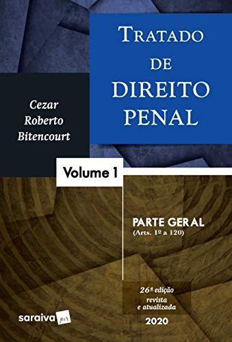 Tratado de Direito Penal - Vol. 1 - Parte Geral - 26ª edição de 2020: Volume 1