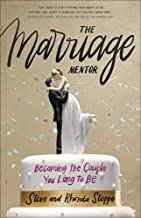 The Marriage Mentor: Becoming the Couple You Long to Be