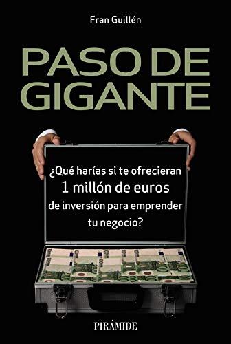 Paso de gigante: ¿Qué harías si te ofrecieran 1 millón de euros de inversión para emprender tu negocio? (Empresa y Gestión)