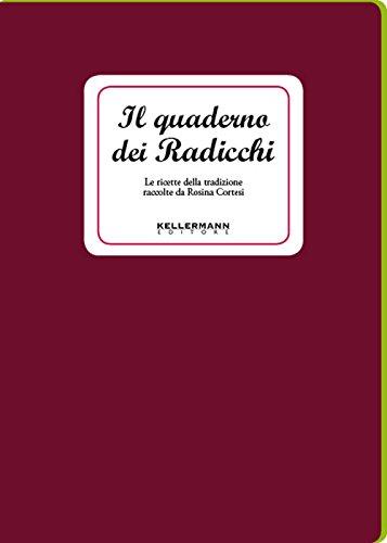 Il quaderno dei radicchi. Le ricette della tradizione
