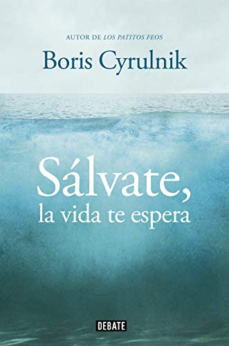 Sálvate, la vida te espera (Psicología) (Spanish Edition)