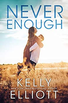 Never Enough (Meet Me in Montana Book 1) by [Kelly Elliott]