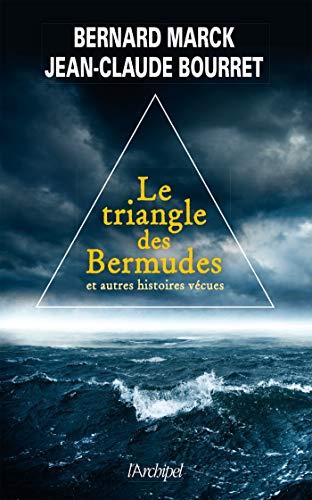 Le triangle des bermudes et autres histoires vécues
