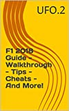 F1 2018 Guide - Walkthrough - Tips - Cheats - And More! (English Edition)