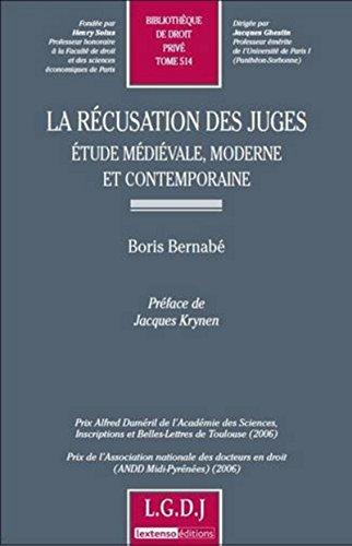 La Récusation des juges. Etude médiévale, moderne, et contemporaine tome 514
