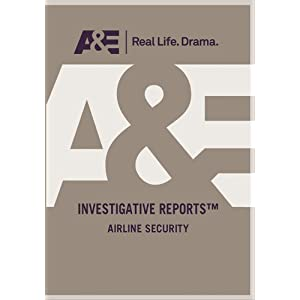 Investigative Reports - Airline Security