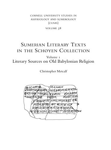 Compare Textbook Prices for Sumerian Literary Texts in the Schoyen Collection Volume 1: Literary Sources on Old Babylonian Religion 1 Edition ISBN 9781575067308 by Metcalf, Christopher