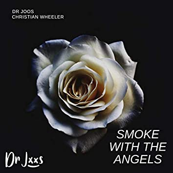 Smoke with the Angels