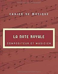 cahier de musique -La note Royale: Cahier de partitions Pour composition musicale 100 pages Grand Format (8,5 po x 11 po) Octobre 2020 (French Edition)