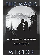 Magic Mirror: Moviemaking in Russia, 1908-1918 (Wisconsin Studies in Film)