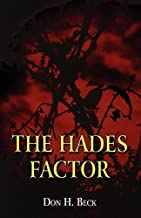 The Hades Factor by Beck, Don H. published by PublishAmerica (2011) [Paperback]