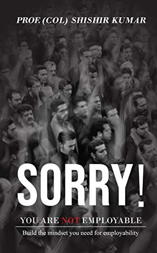 Sorry! You are not employable (English Edition)