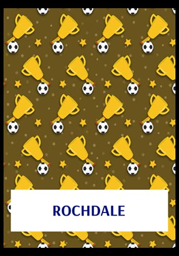 Rochdale: Gratitude Journal, Rochdale FC Personal Journal, Rochdale Football Club, Rochdale FC Diary, Rochdale FC Planner, Rochdale FC