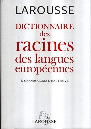 DICTIONNAIRE DES RACINES DES LANGUES EUROPEENNES. Grec, latin, ancien français, français, espagnol, italien, anglais, allemand (Tresors du Français)
