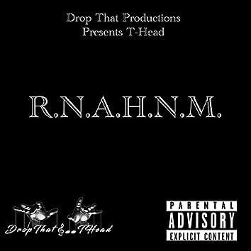 R.N.A.H.N.M.
