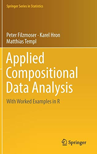 Applied Compositional Data Analysis: With Worked Examples in R (Springer Series in Statistics)