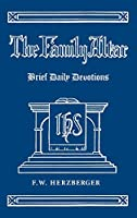 The Family Altar: Brief Daily Devotions