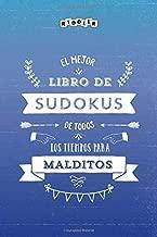 El mejor libro de Sudokus de todos los tiempos para malditos (Spanish Edition)
