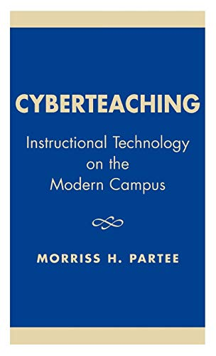 Cyberteaching: Instructional Technology on the Modern Campus