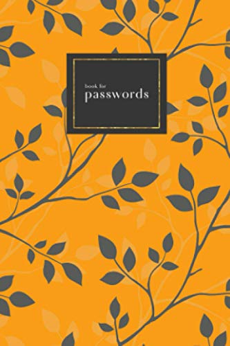Book for Passwords: 4x6 Small Internet Address Notebook with A-Z Alphabetical Index   Twig Leaf Silhouette Design   Orange