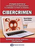 Cibercrimen: ¡Protégete del Bit-Bang! Los ataques en el Ciberespacio a: Tu ordenador, tu móvil, tu empresa... Aprende de víctimas, expertos y CiberVigilantes