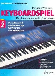 DER NEUE WEG ZUM KEYBOARDSPIEL 2 - arrangiert für Keyboard [Noten / Sheetmusic] Komponist: BENTHIEN AXEL