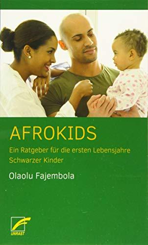 Afrokids: Ein Ratgeber für die ersten Lebensjahre Schwarzer Kinder
