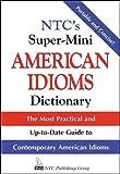 Ntc's Super-Mini American Idioms Dictionary