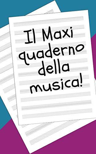 Il Maxi quaderno Pentagrammato della musica: formato a4, ogni pagina è pentagrammata così da essere personalizzata con le vostre note ! (Italian Edition)