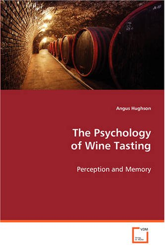 The Psychology of Wine Tasting: Perception and Memory