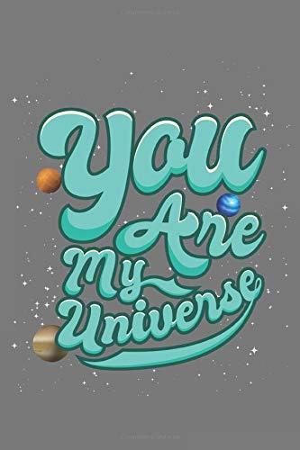 You Are My Universe: Liebe Weltraum Valentinstag Geschenk Für Verliebte Sci Fi Fans Und Pärchen Dina5 Kariert Notizbuch Tagebuch Planer Notizblock Kladde Journal Malheft Strazze
