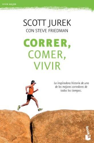 Correr, comer, vivir (Scott Jurek)