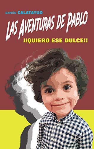 Las aventuras de Pablo: ¡¡Quiero ese dulce!! (3ª aventura)