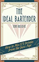 The Ideal Bartender 1917 Reprint 1626541604 Book Cover