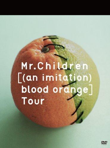 Mr.Children - (An Imitation) Blood Orange Tour (2DVDS) [Japan DVD] TFBQ-18145