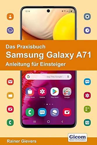 Das Praxisbuch Samsung Galaxy A71 - Anleitung für Einsteiger