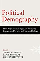 Political Demography: How Population Changes Are Reshaping International Security and National Politics