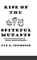 Rise of the Spiteful Mutants