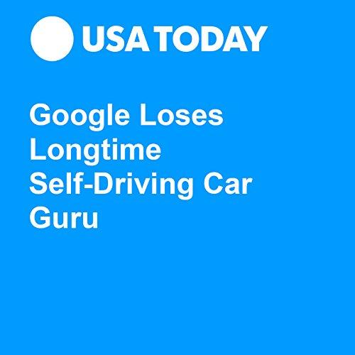 Google Loses Longtime Self-Driving Car Guru audiobook cover art