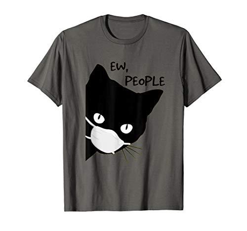 Ew people - Black Cat Mask- Quarantine 2020 Tee T-Shirt
