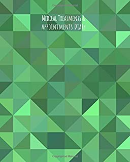 Medical Treatments & Appointments Diary: Hourly Medication and Treatments Tracker - Green 245 Page Planner for Health Monitoring, Recovery Care with Notes
