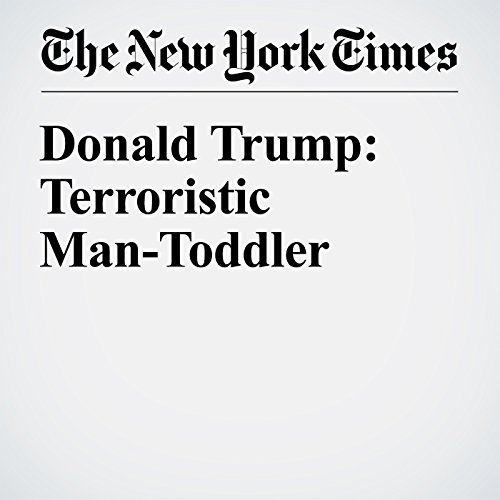Donald Trump: Terroristic Man-Toddler audiobook cover art