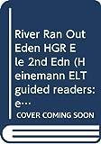 River Ran Out Eden HGR Ele 2nd Edn (Heinemann ELT guided readers: elementary level)