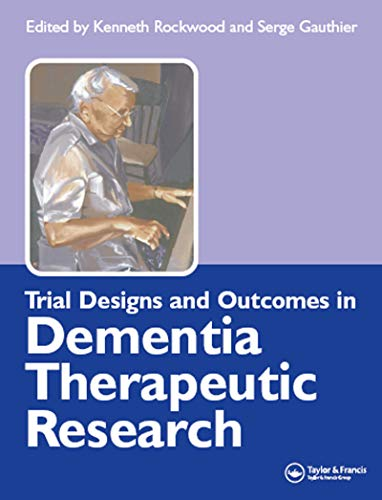 Trial Designs and Outcomes in Dementia Therapeutic Research (English Edition)