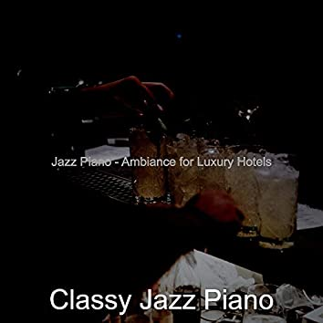 Jazz Piano - Ambiance for Luxury Hotels