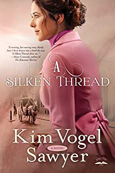 A Silken Thread: A Novel by [Kim Vogel Sawyer]