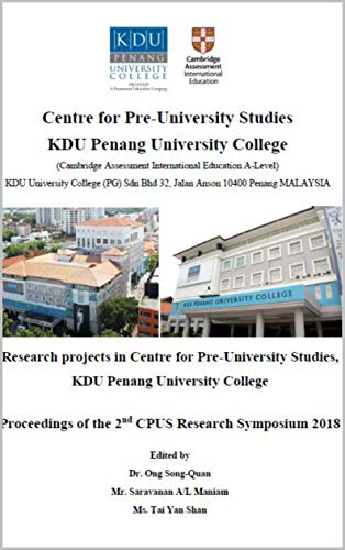Proceedings of the 2nd CPUS Research Symposium 2018: Research projects in Centre for Pre-University Studies, KDU Penang University College (English Edition)