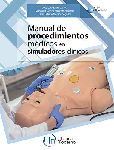 Manual de procedimientos médicos en simuladores clínicos